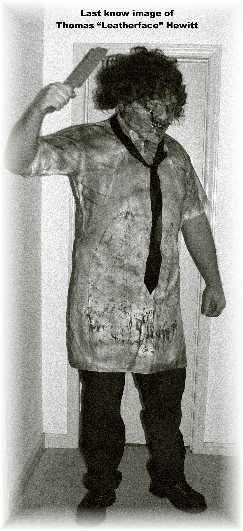 Last Know Image of Thomas Leatherface Hewitt